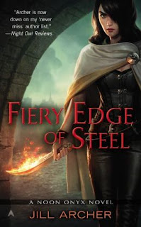 Fiery Edge of Steel by Jill Archer (Noon Onyx #2))