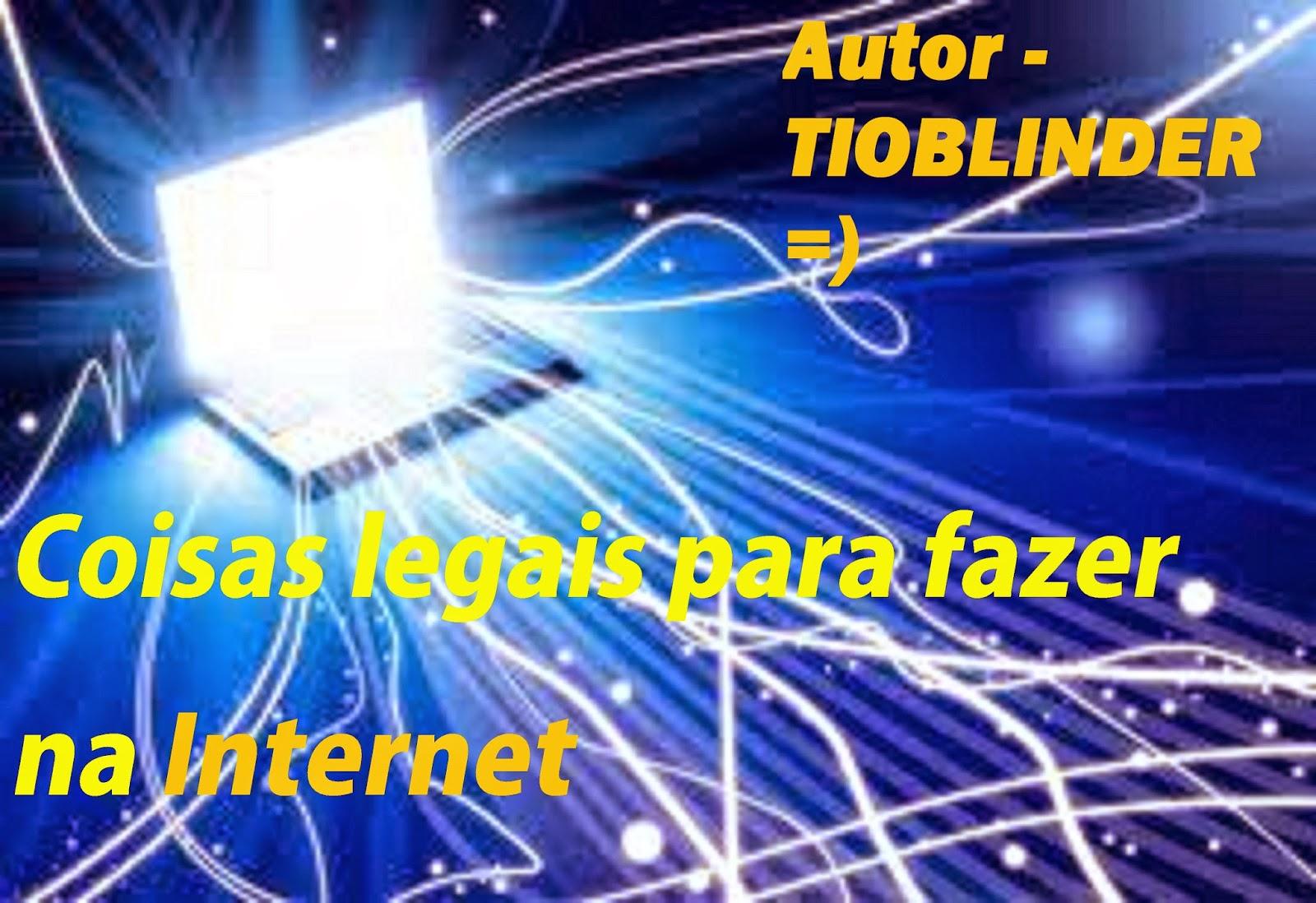 Tio Blinder: <b>Coisas</b> legais para <b>fazer</b> na <b>internet</b> 2014