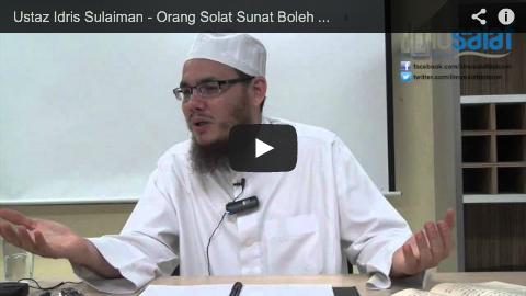 Ustaz Idris Sulaiman – Orang Solat Sunat Boleh Mengimamkan Orang Solat Fardu & Juga Sebaliknya