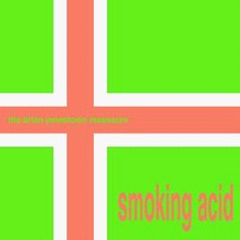 Cover of Smoking Acid (an EP by The Brian Jonestown Massacre)