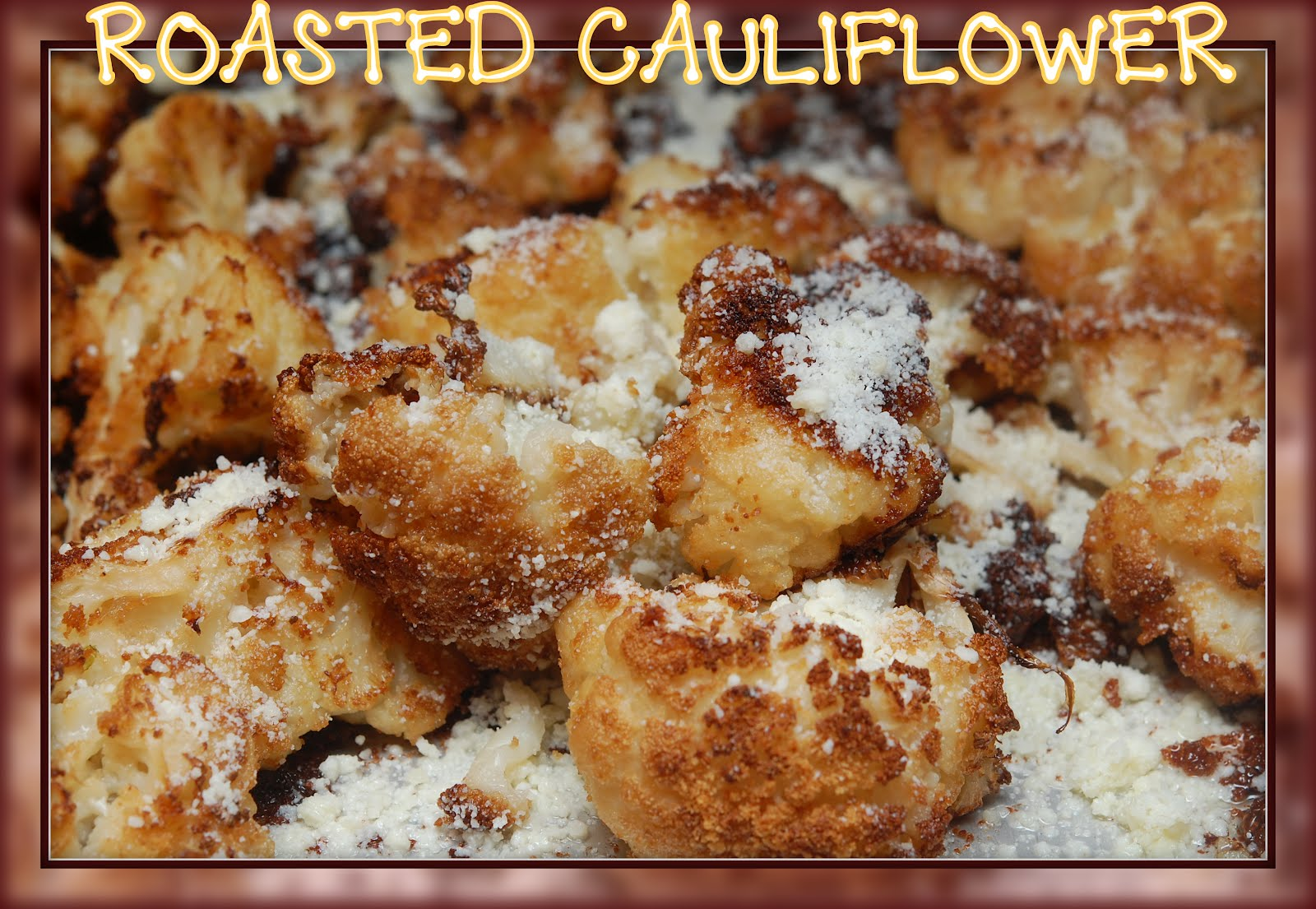 will turn anyone into a cauliflower lover truly roasted cauliflower ...