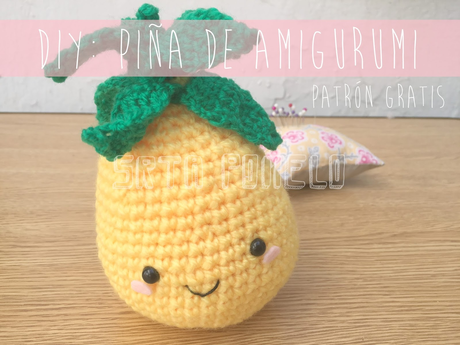 Srta Pomelo: Piña de amigurumi. Patrón gratis.
