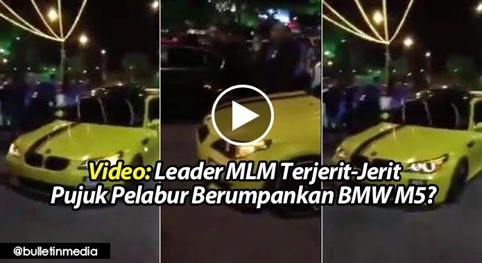 Video: Leader MLM Terjerit-Jerit Pujuk Pelabur Berumpankan BMW M5?