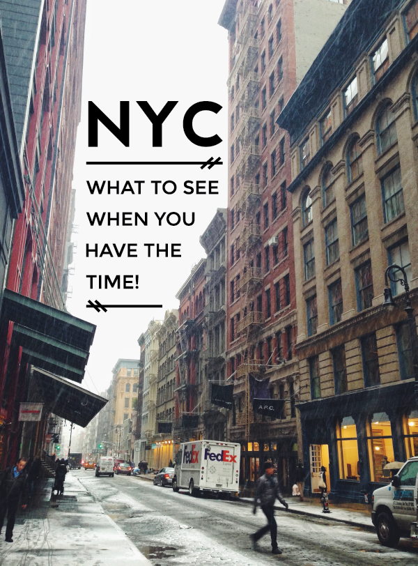 new york city: what to see when you have the time!