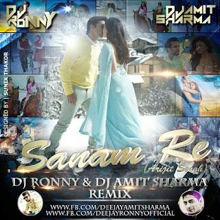 Sanam-Re-Arijit-Singh-DJ-RONNY-Amit-Sharma