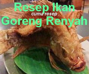 Resep Ikan Goreng yang Renyah
