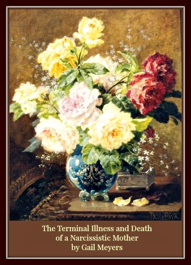 Funeral Flowers for the Death of a Narcissistic Mother by Gail Meyers