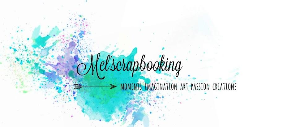 Mel'Scrapbooking