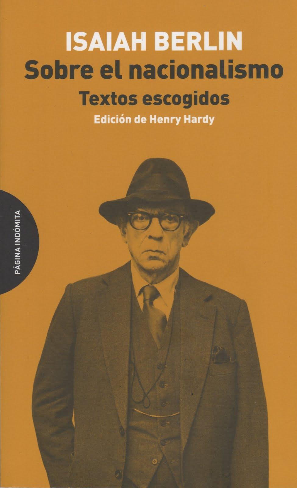 Isaiah Berlin (Sobre el nacionalismo) Textos escogidos