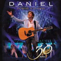 Baixar CD Daniel – 30 Anos, O Musical – 2013