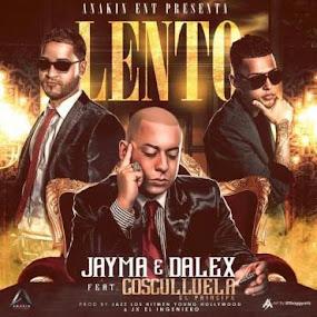 Lento - Jayma Y Dalex Ft. Cosculluela