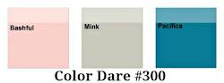 Color Dare #300 - Closes Thur July 19th