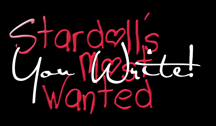 Stardoll's Most Wanted: YOU write.