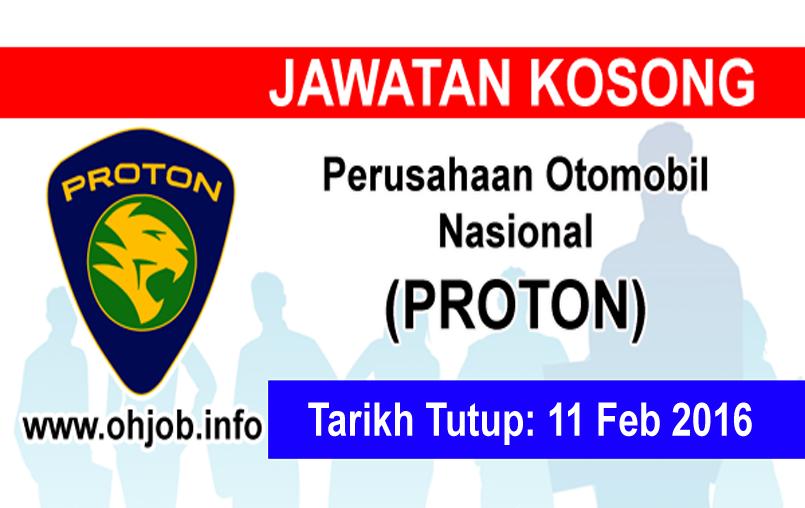Jawatan Kerja Kosong Perusahaan Otomobil Nasional (PROTON) logo www.ohjob.info februari 2016