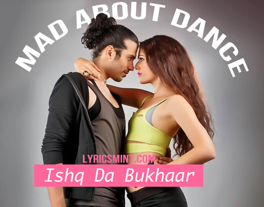 Ishq Da Bukhar - Mad About Dance