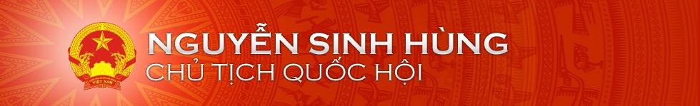 Nguyễn Sinh Hùng: Ủy viên Bộ chính trị - Chủ tịch Quốc hội nước CHXHCNVN