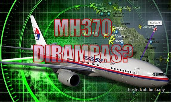 Teori Konspirasi Berprofil Tinggi? Persoalan Utama Siapa Rampas Pesawat MH370?