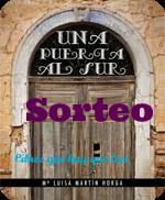 http://librosquehayqueleer-laky.blogspot.com.es/2014/04/sorteo-un-ejemplar-de-una-puerta-al-sur.html