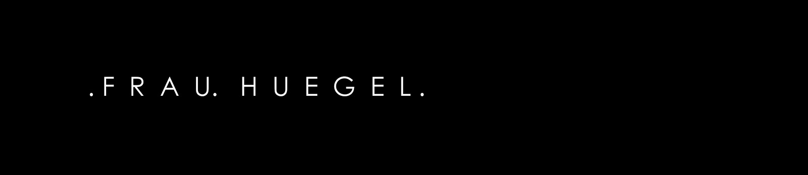 FRAU HUEGEL | MODEBLOG