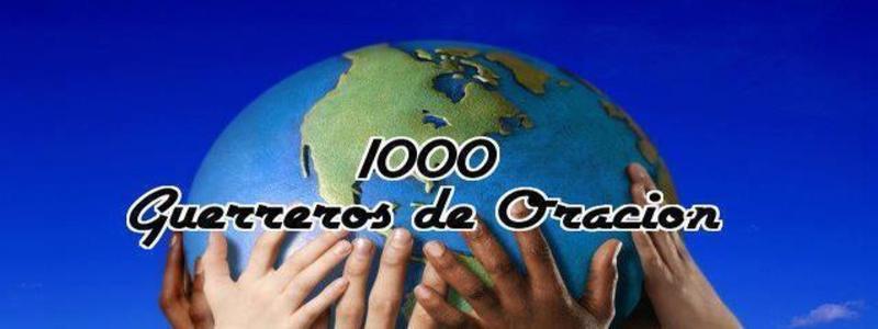 1000 GUERREROS DE ORACION