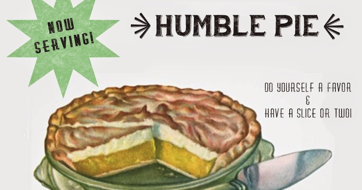 BE MADE Enjoying A Piece Of Humble Pie