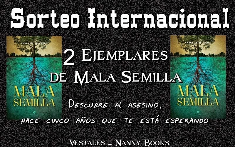 http://nannybooks.blogspot.com.es/2014/07/sorteo-internacional-doble-mala-semilla.html?showComment=1404764063363#c3244652530585536405