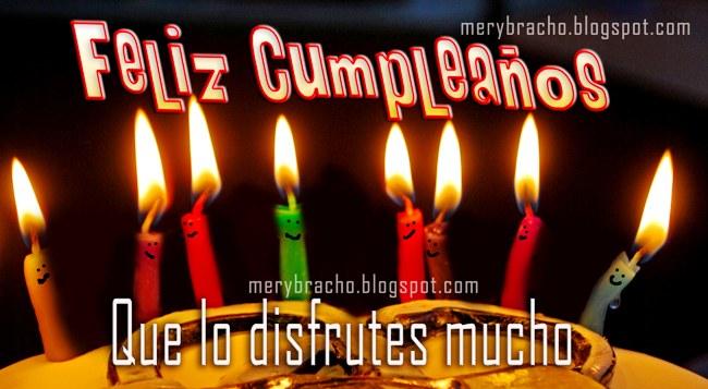 Feliz Cumpleaños. Que lo Disfrutes mucho. postales, imágenes de felicitaciones para amigos, hombre, mujer. felicidades en tu día especial, para el facebook.
