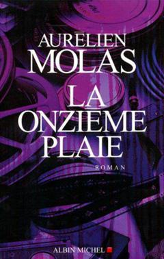La Onzième Plaie d'Aurélien Molas
