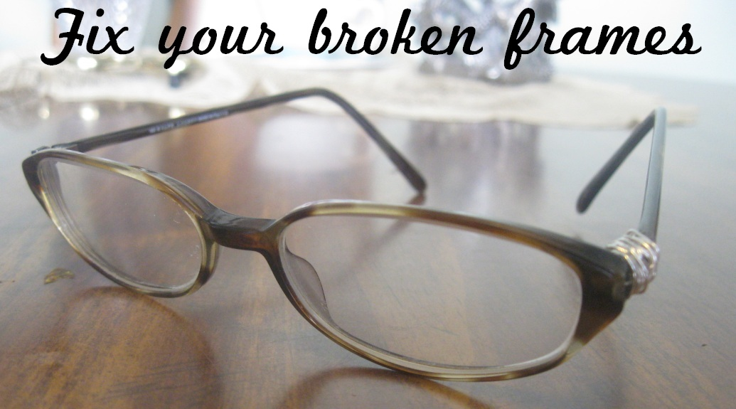 Verdant Bents: DIY: Fix broken glasses