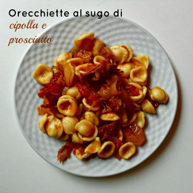 orecchiette al sugo di cipolle e prosciutto - prosciutto and onion sauce pasta