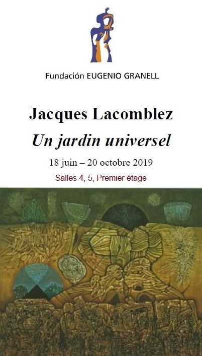 JACQUES LACOMBLEZ, EXPOSITION : UN JARDIN UNIVERSEL / UNA NUEVA COSMOGONÍA / A COSMOLOGICAL GARDEN