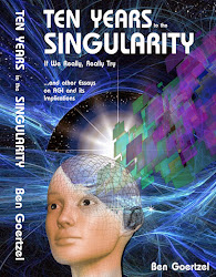 Ten Years To the Singularity If We Really, Really Try … and other Essays on AGI and its Implication