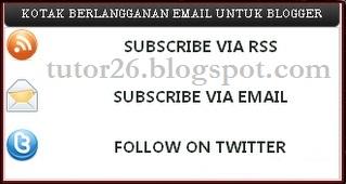 Cara Buat Kotak Berlangganan Email-FeedBurner RSS-Twitter Follow