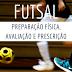 Material: Kit Avaliação e Prescrição - Preparação Física Futsal