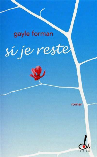 http://aufildemeslectures.blogspot.fr/2014/08/si-je-reste-de-gayle-forman.html