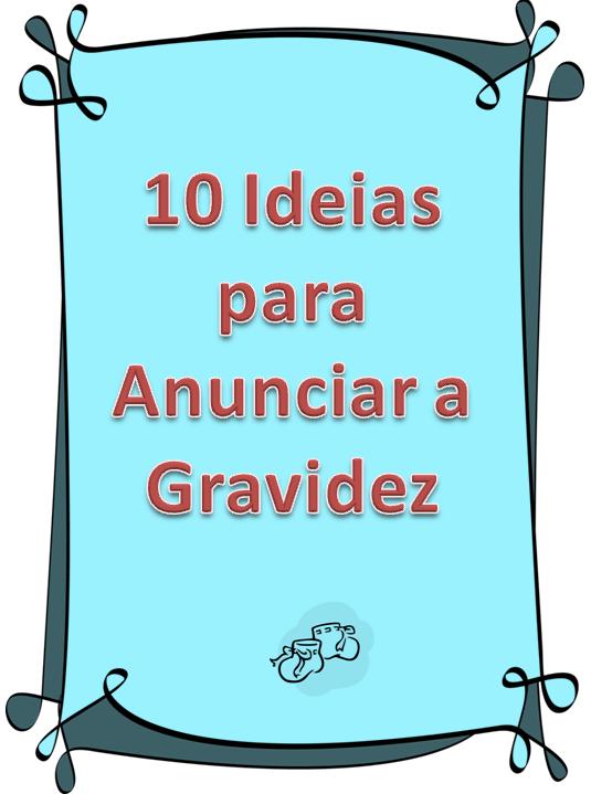 Muito Maternar para sempre: 10 Ideias para anunciar a Gravidez ZR79
