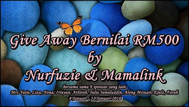 Give Away Bernilai RM500 by Nurfuzie & Mamalink