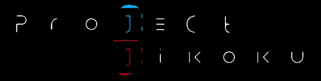 Project Jikoku