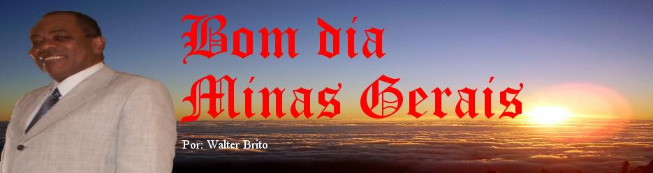 Bom dia Minas Gerais !