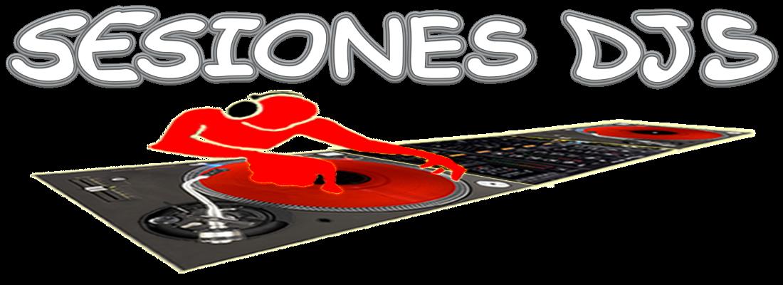 SESIONES DJS