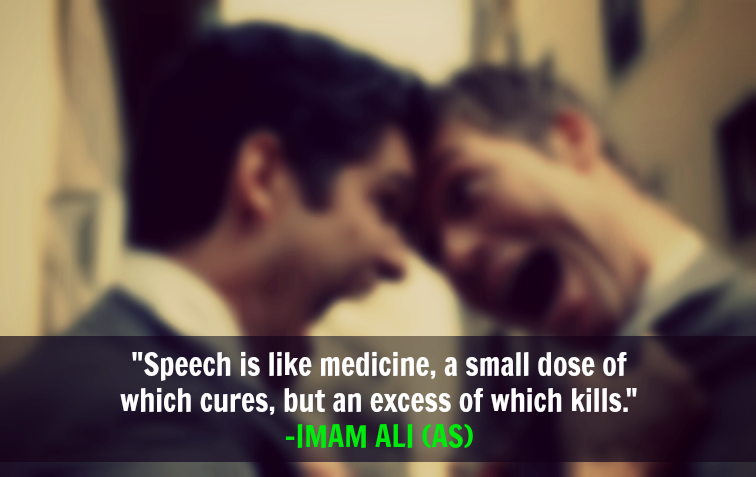 Speech is like medicine, a small dose of which cures, but an excess of which kills.