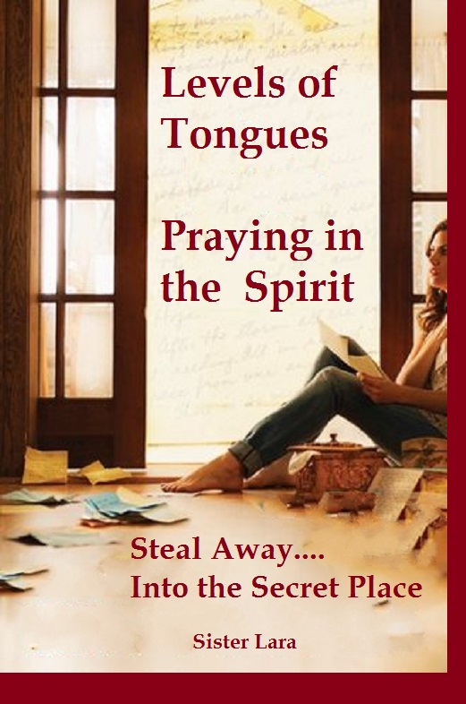 Levels of Tongues-Praying in the Spirit-Breakthrough Prayers
