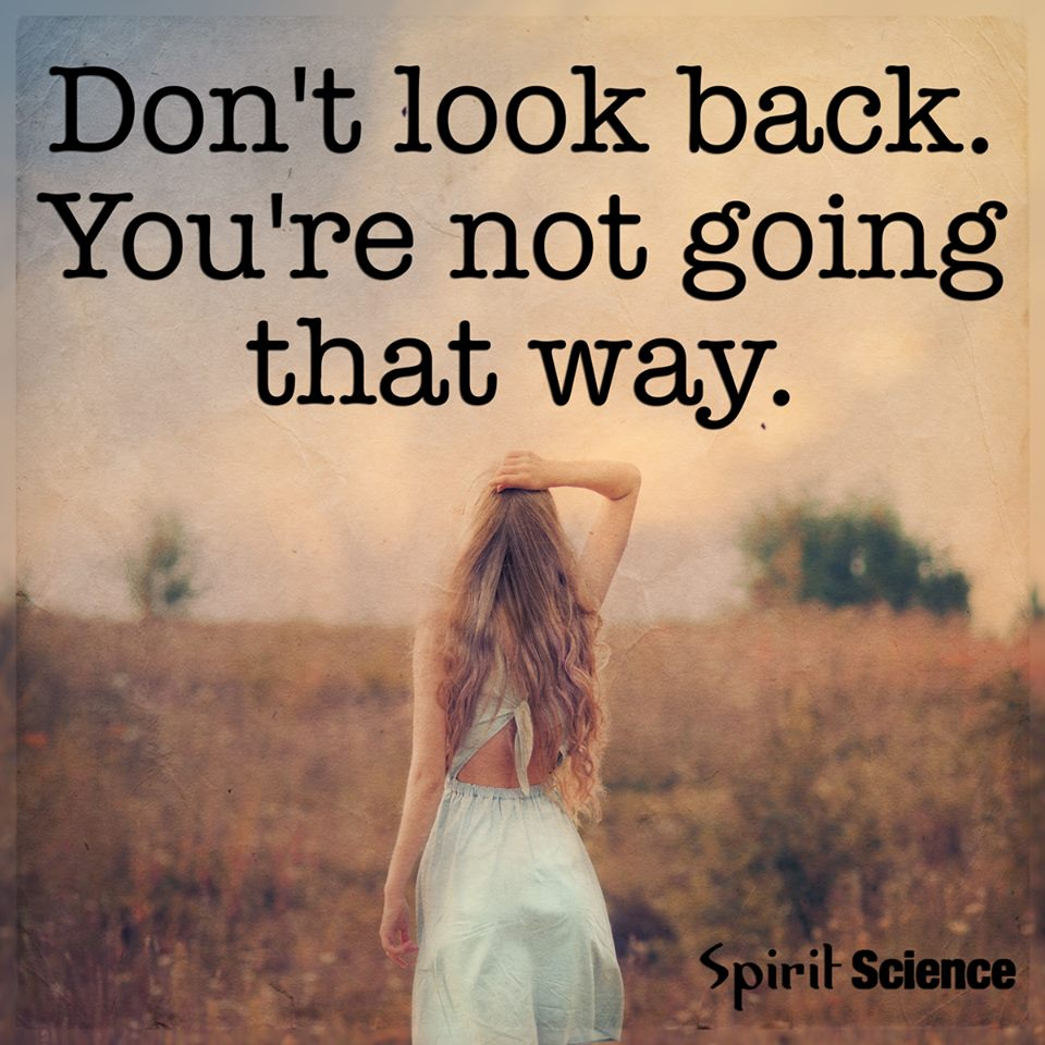 don t look back you are not going that way