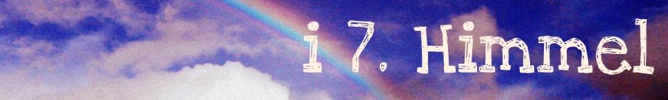 I 7. Himmel