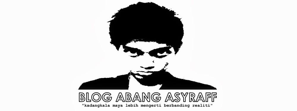 Blog Abang Asyraff