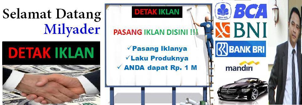 DETAK IKLAN l  Pasang Iklan ya di DETAK IKLAN