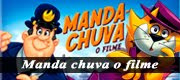 Manda Chuva o Filme Download