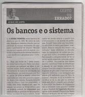 Jacques dos Santos zangou-se com os bancos...