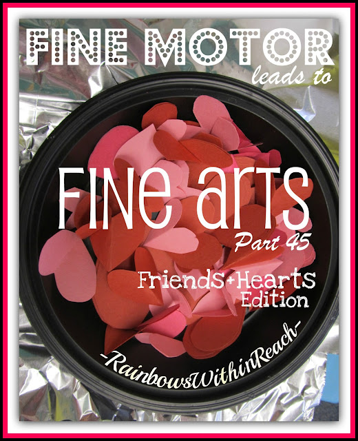 photo of: Fine Motor Leads to Fine Arts, Part 45: Hearts + Friends (via RainbowsWithinReach)