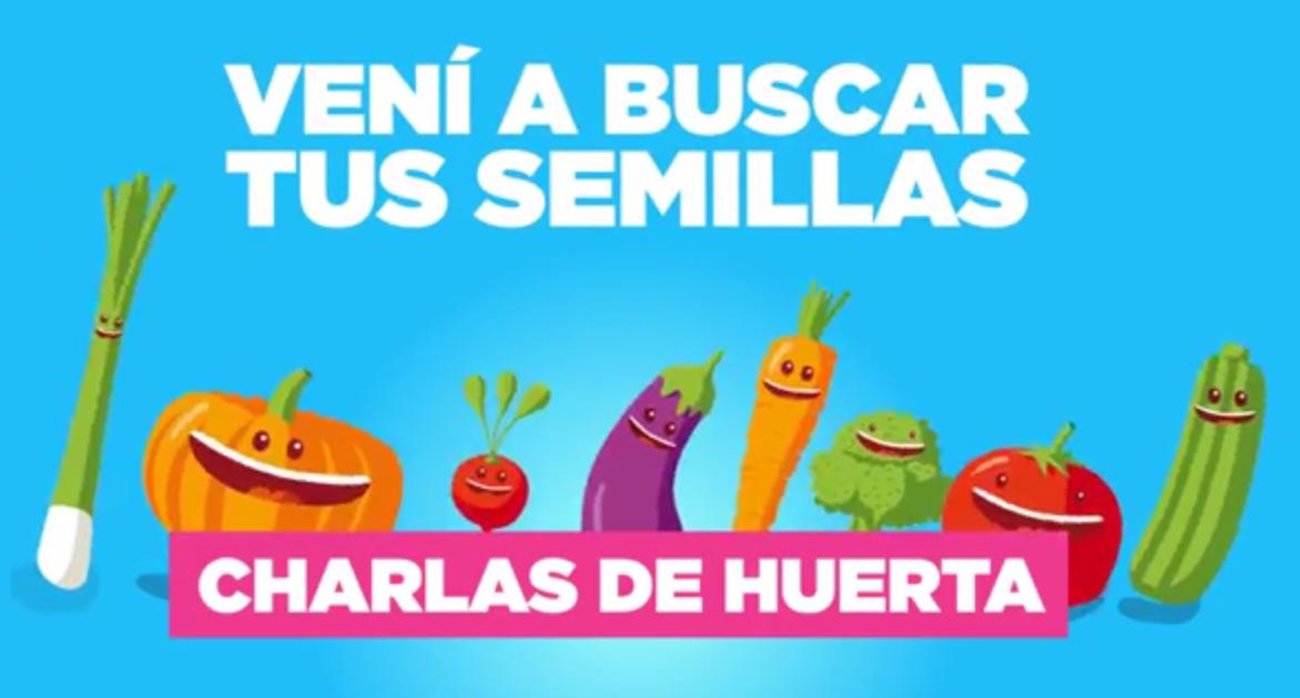 Charlas de Huerta, Vení a buscar tus semillas